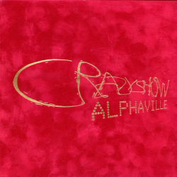 ALPHAVILLE-Crazy Show CD1 The Terrible Truth About Paradise