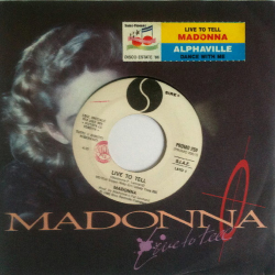 MADONNA / ALPHAVILLE– Live To Tell / Dance With Me (SP)