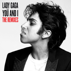 LADY GAGA-You And I (The Remixes)
